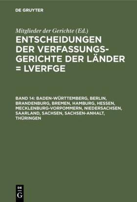Von den Mitgliedern der Gerichte | Baden-Württemberg, Berlin, Brandenburg, Bremen, Hamburg, Hessen, Mecklenburg-Vorpommern, Niedersachsen, Saarland, Sachsen, Sachsen-Anhalt, Thüringen | Buch