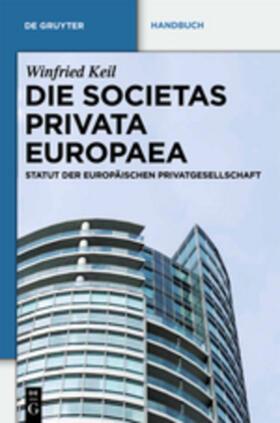 Keil | Die Societas Privata Europaea (SPE) | Buch