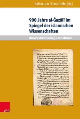 900 Jahre al-?az?l? im Spiegel der islamischen Wissenschaften