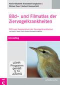 Bild- und Filmatlas der Ziervogelkrankheiten