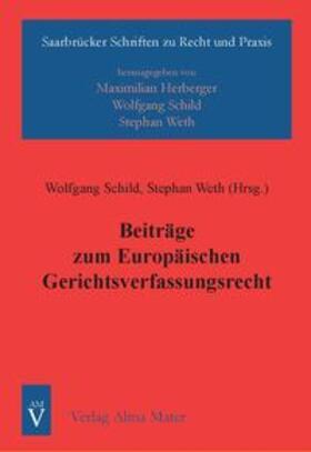 Beiträge zum Europäischen Gerichtsverfassungsrecht