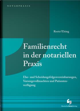 Reetz / Elsing   Familienrecht in der notariellen Praxis   Buch