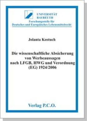 Kostuch | Die wissenschaftliche Absicherung von Werbeaussagen nach LFGB, HWG und VO (EG) 1924/2006 | Buch
