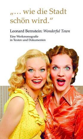 """""""...wie die Stadt schön wird."""" Leonard Bernstein: Wonderful Town"""