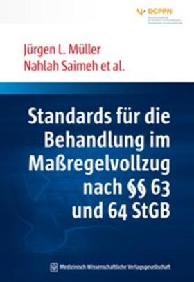 Müller / Saimeh   Standards für die Behandlung im Maßregelvollzug nach §§ 63 und 64 StGB   Buch