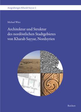 Architektur und Struktur des nordöstlichen Stadtgebietes von Kharab Sayyar, Nordsyrien