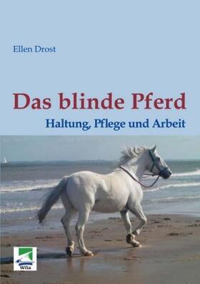 Das blinde Pferd: Haltung, Pflege und Arbeit