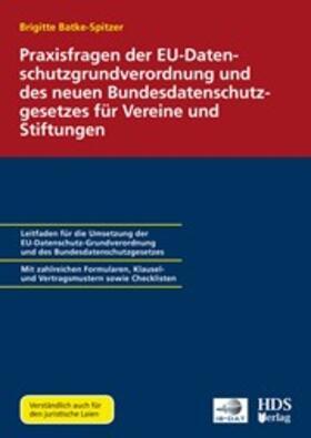 Praxisfragen der EU-Datenschutzgrundverordnung und des neuen Bundesdatenschutzgesetzes für Vereine und Stiftungen