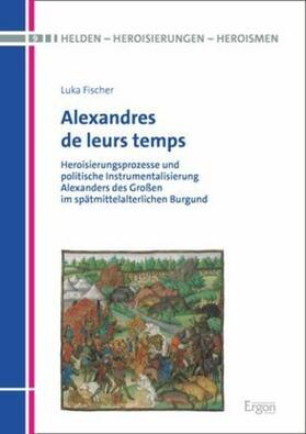 Alexandres de leurs temps
