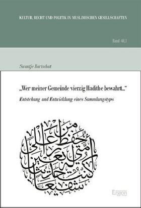 """""""Wer meiner Gemeinde vierzig Hadithe bewahrt..."""" / Dschihad der Zunge, des Stifts und des Schwertes?"""