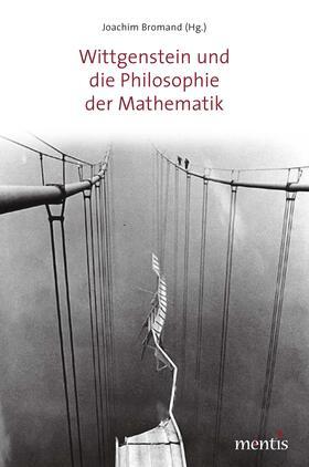 Wittgenstein und die Philosophie der Mathematik