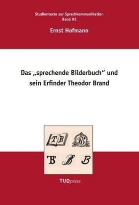 """Das """"Sprechende Bilderbuch"""" und sein Erfinder Theodor Brand"""