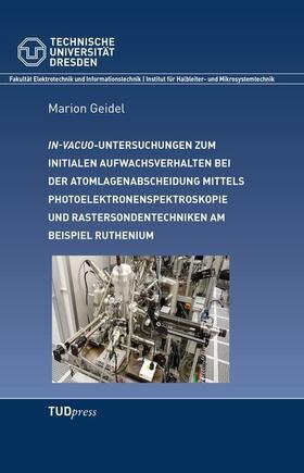 In-vacuo Untersuchungen zum initialen Aufwachsverhalten bei der Atomlagenabscheidung mittels Photoelektronenspektroskopie und Rastersondentechniken am Beispiel Ruthenium