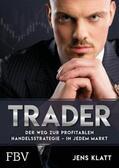 Trader – Der Weg zur profitablen Handelsstrategie – in jedem Markt