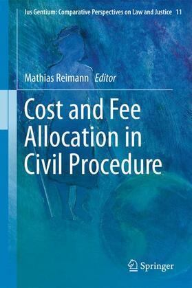 Reimann | Cost and Fee Allocation in Civil Procedure | Buch