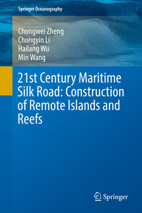 21st Century Maritime Silk Road: Construction of Remote Islands and Reefs