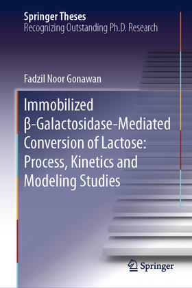 Immobilized ß-Galactosidase-Mediated Conversion of Lactose: Process, Kinetics and Modeling Studies