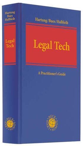 Hartung / Bues / Halbleib | Legal Tech - Mängelexemplar, kann leichte Gebrauchsspuren aufweisen. Sonderangebot ohne Rückgaberecht. Nur so lange der Vorrat reicht. | Buch | sack.de