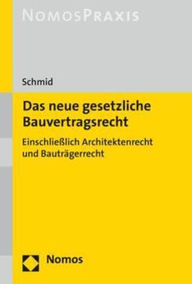 Schmid | Das neue gesetzliche Bauvertragsrecht - Mängelexemplar, kann leichte Gebrauchsspuren aufweisen. Sonderangebot ohne Rückgaberecht. Nur so lange der Vorrat reicht. | Buch | sack.de