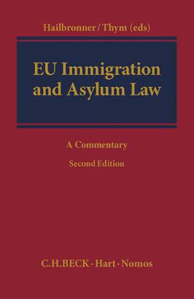 Hailbronner / Thym | EU Immigration and Asylum Law - Mängelexemplar, kann leichte Gebrauchsspuren aufweisen. Sonderangebot ohne Rückgaberecht. Nur so lange der Vorrat reicht. | Buch | sack.de