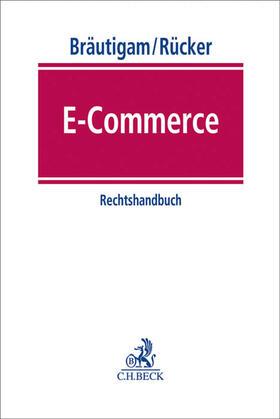 Bräutigam / Rücker | E-Commerce - Mängelexemplar, kann leichte Gebrauchsspuren aufweisen. Sonderangebot ohne Rückgaberecht. Nur so lange der Vorrat reicht. | Buch | sack.de