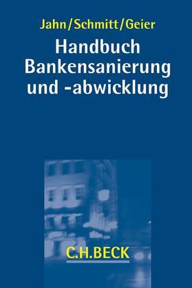 Jahn / Schmitt / Geier | Bankensanierung und -abwicklung - Mängelexemplar, kann leichte Gebrauchsspuren aufweisen. Sonderangebot ohne Rückgaberecht. Nur so lange der Vorrat reicht. | Buch | sack.de