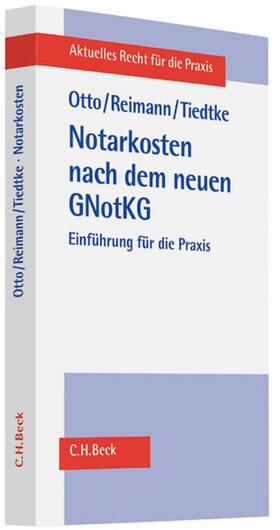 Otto / Reimann / Tiedtke | Notarkosten nach dem neuen GNotKG - Mängelexemplar, kann leichte Gebrauchsspuren aufweisen. Sonderangebot ohne Rückgaberecht. Nur so lange der Vorrat reicht. | Buch | sack.de