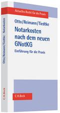 Otto / Reimann / Tiedtke Notarkosten nach dem neuen GNotKG - Mängelexemplar, kann leichte Gebrauchsspuren aufweisen. Sonderangebot ohne Rückgaberecht. Nur so lange der Vorrat reicht. | Sack Fachmedien