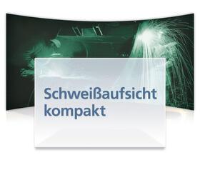 Schweißaufsicht kompakt | Datenbank | sack.de