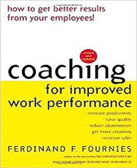 Fournies   Coaching for Improved Work Performance, Revised Edition   Buch   sack.de