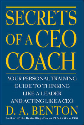 Benton | Secrets of a CEO Coach: Your Personal Training Guide to Thinking Like a Leader and Acting Like a CEO | Buch | sack.de