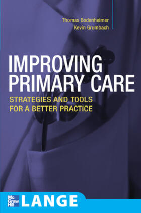 Bodenheimer / Grumbach   Improving Primary Care: Strategies and Tools for a Better Practice   Buch   sack.de
