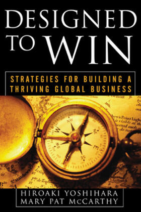 Yoshihara / McCarthy | Designed to Win: Strategies for Building a Thriving Global Business | Buch | sack.de
