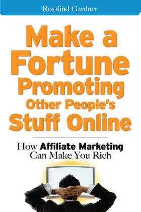 Gardner | Make a Fortune Promoting Other People's Stuff Online | Buch | sack.de