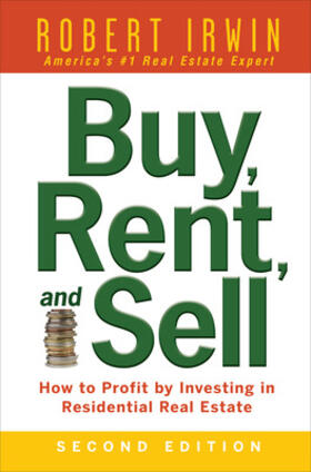 Irwin | Buy, Rent, and Sell: How to Profit by Investing in Residential Real Estate | Buch | sack.de