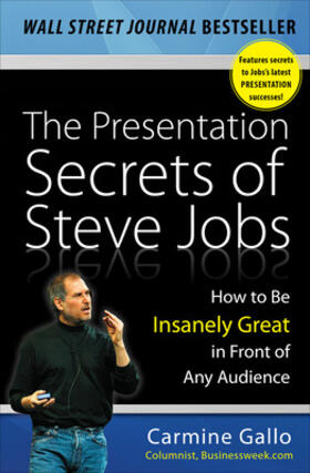 Gallo | The Presentation Secrets of Steve Jobs: How to Be Insanely Great in Front of Any Audience | Buch | sack.de