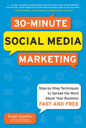 Gunelius | 30-Minute Social Media Marketing: Step-by-step Techniques to Spread the Word About Your Business | Buch | sack.de