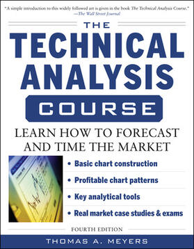Meyers   The Technical Analysis Course: Learn How to Forecast and Time the Market   Buch   sack.de