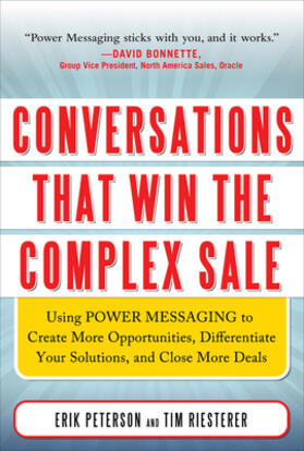 Peterson / Riesterer | Conversations That Win the Complex Sale:  Using Power Messaging to Create More Opportunities, Differentiate your Solutions, and Close More Deals | Buch | sack.de