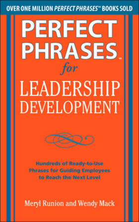 Runion / Mack | Perfect Phrases for Leadership Development: Hundreds of Ready-to-Use Phrases for Guiding Employees to Reach the Next Level | Buch | sack.de