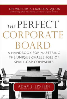 Epstein | The Perfect Corporate Board: A Handbook for Mastering the Unique Challenges of Small-Cap Companies | Buch | sack.de