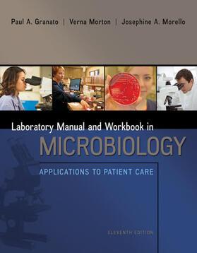 Morton / Morello / Granato | Lab Manual and Workbook in Microbiology: Applications to Patient Care | Buch | sack.de