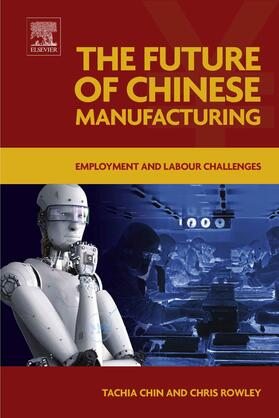 Chin / Rowley | The Future of Chinese Manufacturing | E-Book | sack.de