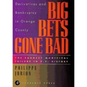 Big Bets Gone Bad: Derivatives and Bankruptcy in Orange County. the Largest Municipal Failure in U.S. History | Buch | sack.de