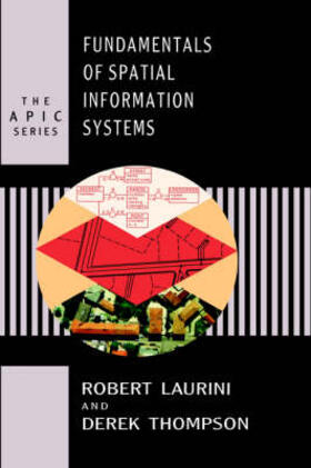 Laurini / Thompson | Fundamentals of Spatial Information Systems | Buch | sack.de