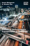 Molugaram / Rao    Statistical Techniques for Transportation Engineering   Buch    Sack Fachmedien