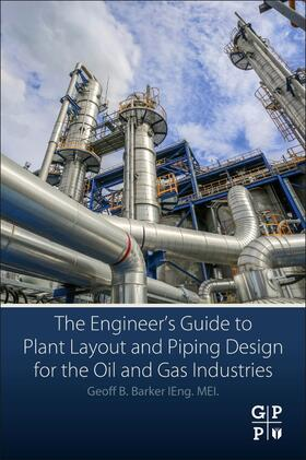 Barker   The Engineer's Guide to Plant Layout and Piping Design for the Oil and Gas Industries   Buch   sack.de
