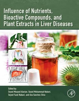 Alavian / Nabavi / Nabavi   Influence of Nutrients, Bioactive Compounds and Plant Extracts in Liver Diseases   Buch   sack.de