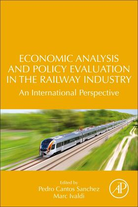 Cantos-Sanchez / Ivaldi | Economic Analysis and Policy Evaluation in the Railway Industry | Buch | sack.de