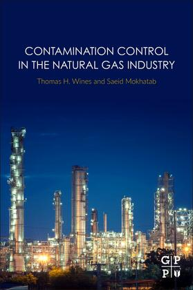 Wines / Mokhatab | Contamination Control in the Natural Gas Industry | Buch | sack.de